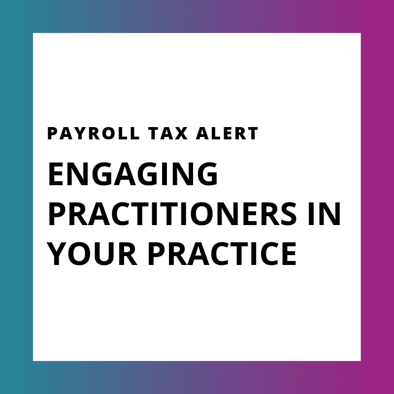 Payroll tax alert - Engaging Practitioners In Your Practice